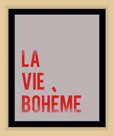 La Vie Boheme RENT Musical Quote modern print poster 8x10. $8.99, via Etsy.