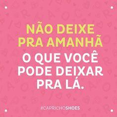 Bem melhor né? Deixa pra lá... :P #caprichoquotes #capricho #caprichoshoes #shoes #instagirl #fashion #style #girls