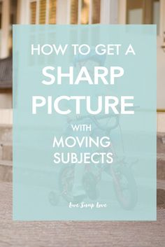 Photography Tips | How to Get a Sharp Picture with Moving Subjects! Loads of tips on how to get tack sharp images even when your subjects are running, jumping or dancing!