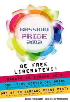 BASSANO PRIDE 2012 - Rainbow Parade June 30th in Bassano del Grappa (Italy). Take part! All are welcome :)