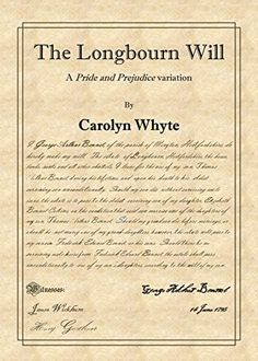 The Longbourn Will: A Pride and Prejudice variation by Carolyn Whyte