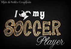 I (heart) my soccer player - I love my soccer player (custom shirt) Soccer Boys, Play Soccer, Soccer Shirts, Football Soccer, Sports Shirts, Soccer Stuff, Soccer Season, Team Mom, Soccer Quotes