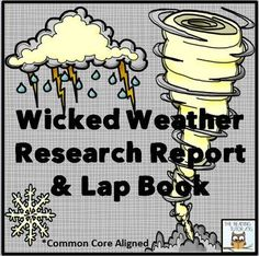 Wicked Weather Research Project and Lap Book (Common Core Education World, Science Education, Teaching Science, Science Activities, Science Experiments, Weather Activities, Science Fun, Science Ideas, Teaching Tips