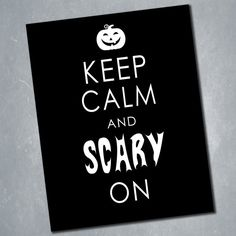 $4 Keep Calm Halloween Scary Spooky Black and White Sign. Holiday Home Decor Print. Instant Downloaded Digital File. Size 11x14.    Etsy Shop: MeghansView
