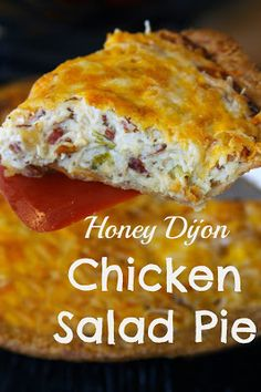 Honey Dijon Chicken Salad Pie -a creamy Southern specialty baked in a pie shell and topped with cheese!