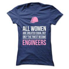 Finest Women Become Engineers T Shirt, Hoodie, Sweatshirt