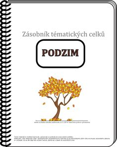 týdenní plány mš - Hľadať Googlom Aa School, School Clubs, Back To School, Fall Is Here, Autumn Art, Autumn Activities, Baby Patterns, Montessori, Kindergarten