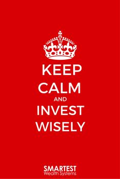 Keep calm and #InvestWisely with #JohnCummuta #WednesdayWisdom