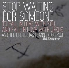 Fall in love with Jesus!