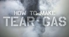 How to Make Tear Gas DIY...