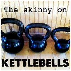 Why kettlebells will make you skinny and a Super Fast, Super Amazing Kettlebell Routine