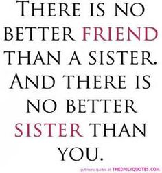 "Here are best Sister Friendship quotes So you can ""Keep calm and Call your sister"" It is all about love, i am so missing my Bestie … love you . Cute Sister Quotes, Sister Birthday Quotes, Happy Birthday Sister, Funny Sister, Birthday Wishes, Birthday Greetings, Birthday Cakes, Friends Like Sisters, Love My Sister"