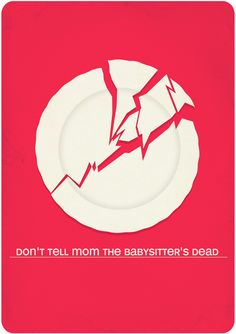 Don't Tell Mom the Babysitter's Dead (1991) ~ Minimal Movie Poster by Molly Madfis #amusementphile