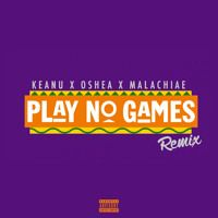 Keanu Ft. Oshea & Malachiae - Play No Games (Remix) by KeanuMusic on SoundCloud