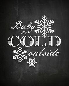Printable chalkboard art Christmas Baby It's Cold Outside