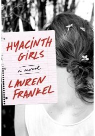Hyacinth Girls  Frankel nails the jealousy and deception that can lurk in even the closest friendships. A bullying incident prompts Rebecca, who is raising her best friend's daughter, to question how well she knows her ward. Frankel alternates perspectives in this exploration of secrets and social media, which has never seemed scarier. — Elyse Moody   Read more: http://www.oprah.com/book/Hyacinth-Girls#ixzz3lAZXHpWQ