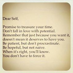 Dear self: remember just because you want it doesn't mean it deserves to have you.