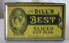 DILL'S BEST VINTAGE TOBACCO TIN, J.G. DILL CO., RICHMOND, VA, STRIKER ON BOTTOM