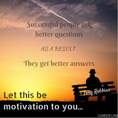 """Successful people ask better questions, as a result, they get better answers!"" #careeradvice"