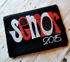 Senior 2015  or Senior Mom shirt.  You by SimplieGirlieDesigns, $25.00
