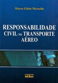 MORSELLO, Marco Fábio. Responsabilidade civil no transporte aéreo. reimpr. São Paulo: Atlas, 2007. xx, 522 p. Inclui bibliografia; il. tab. quad.; 24cm. ISBN 9788522443154.  Palavras-chave: TRANSPORTE AEREO/Brasil; TRANSPORTES/Brasil; RESPONSABILIDADE CIVIL/Direito.  CDU 656.7(81):347.51 / M885r / reimpr. / 2007