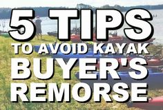 Payne's Paddle Fish: 5 Tips to Avoid Kayak Buyer's Remorse