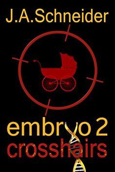 CROSSHAIRS (EMBRYO: A Raney & Levine Thriller, Book 2) by J.A. Schneider http://www.amazon.com/dp/B00C44YV3C/ref=cm_sw_r_pi_dp_-SsLwb1BXH2WM