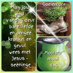Afrikaanse Quotes, Goeie More, English Phrases, Good Morning Greetings, Garden Sculpture, Outdoor Decor, Mornings, Winter, Sentences In English