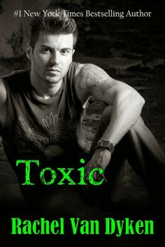 Blog Tour and Review! Toxic By: Rachel Van Dyken | Literary Nook