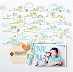 Bella Blvd Cute Baby Boy collection. Love You layout by guest designer Kelly…