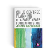 Child Centred Planning in the Early Years Foundation Stage Teaching Courses, Teaching Resources, Early Years Teacher, Foundation Stage, Eyfs, Child Development, Early Childhood, Confident, This Book