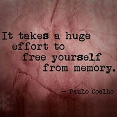 Paulo Coelho has a point! Recovering from emotional abuse is NO easy thing to do!