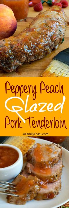 Peppery Peach Glazed Pork Tenderloin - A simple, flavorful meal any day of the week! Also perfect for serving at a dinner party.