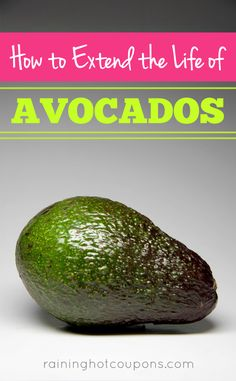 How To Extend The Life Of Avocados