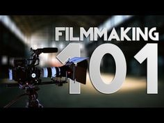 Filmmaking 101: Training for Scriptwriting, Camera, Shooting, Lighting, and Video Post Production