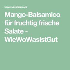 Mango-Balsamico für fruchtig frische Salate - WieWoWasIstGut