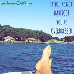 If you're not barefoot you're overdressed! Lake life ❤