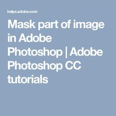Mask part of image in Adobe Photoshop | Adobe Photoshop CC tutorials