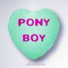 pony boy #scamp #scampbyollomatic #candyhearts #ollomatic #guyslikeyou