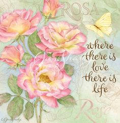Where there is love, there is life - pink roses and butterfly