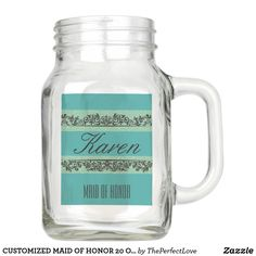 CUSTOMIZED MAID OF HONOR 20 OZ MASON JAR