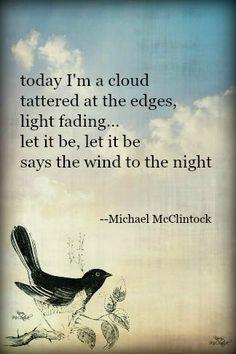 Tanka poem: today I'm a cloud -- by Michael McClintock.
