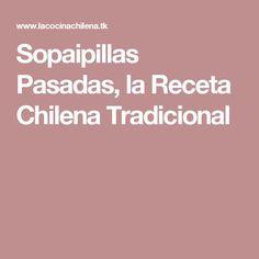 Sopaipillas Pasadas, la Receta Chilena Tradicional