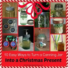 10 Easy Ways to Turn a Canning Jar into a Christmas Present