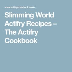 Slimming World Actifry Recipes – The Actifry Cookbook
