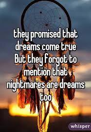 Resultado de imagem para remember nightmares are dreams too
