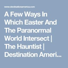 A Few Ways In Which Easter And The Paranormal World Intersect | The Hauntist | Destination America