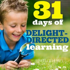 31 Days of Delight-Directed Learning -- learn everything you need to know to add delight-directed learning to any #homeschool #hstips4mom