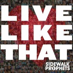 Sidewalk Prophets :)