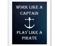 Nautical Print, Work Like A Captain ,Nautical Quote, Nursery Decor, Nautical, Customizable, Nautical Decor, Personalized Print